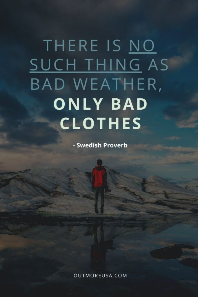 """There is no such thing as bad weather, only bad clothes"" - Swedish proverbs Winter proverbs 