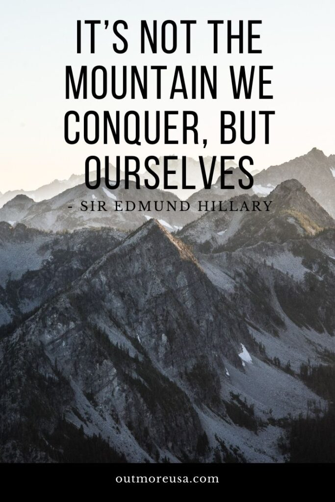 """It's not the mountain we conquer, but ourselves."" - Sir Edmund Hillary quotes 