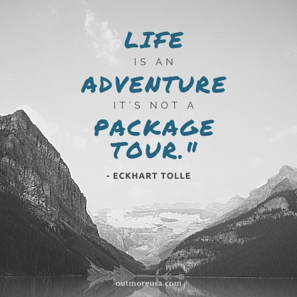 """Life is an adventure, it's not a package tour."" - Eckhart Tolle quotes 