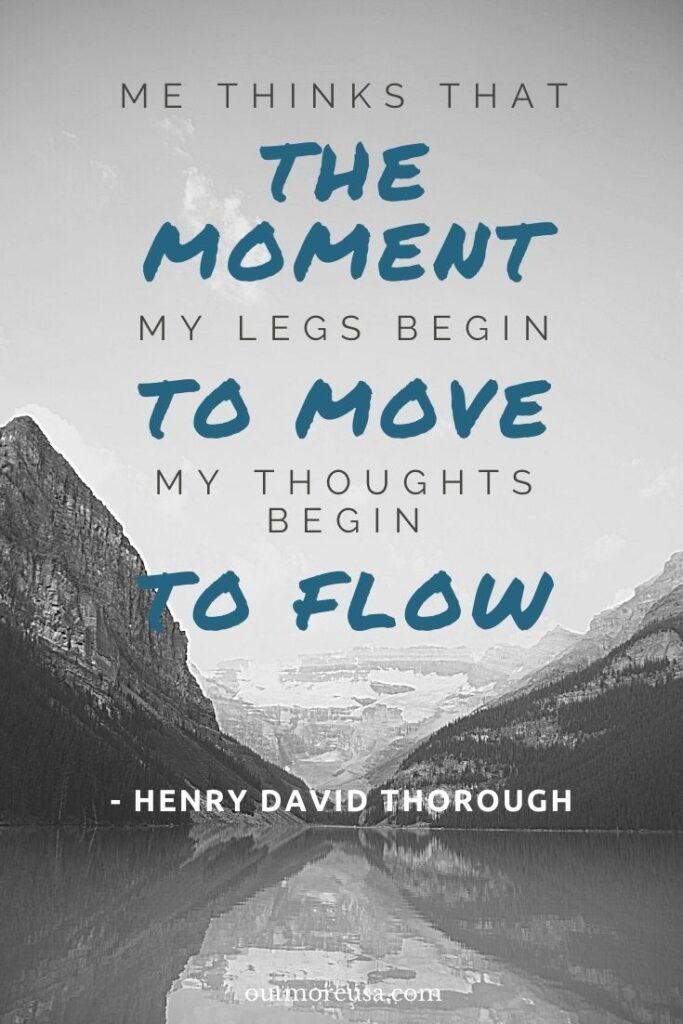 """Me thinks that the moment my legs begin to move, my thoughts begin to flow."" - Henry David Thoreau quotes 