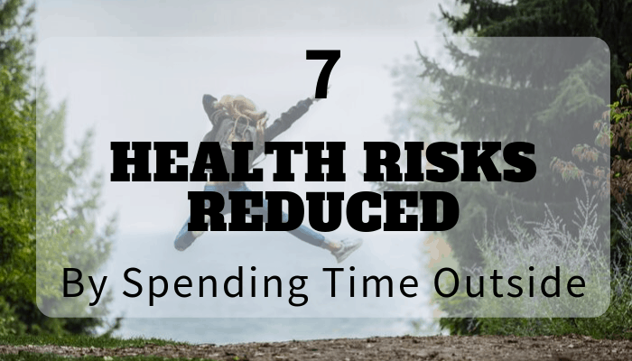 Science has shown that 7 health risks are reduced with time outside in greenspaces