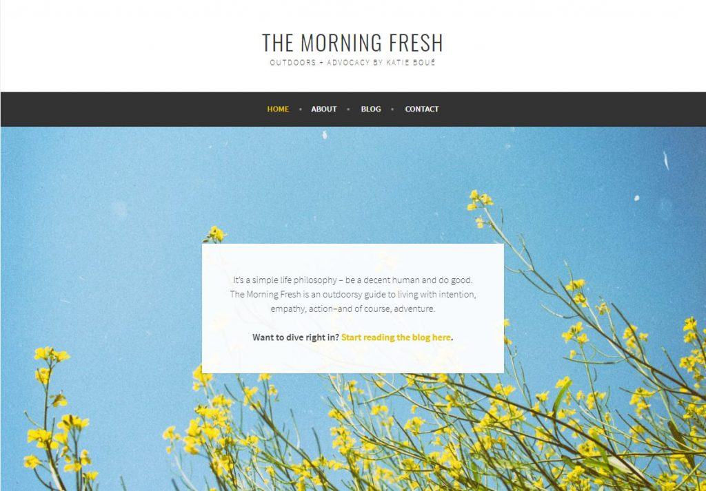 The Morning Fresh is an outdoorsy guide to living with intention, empathy, action–and of course, adventure.