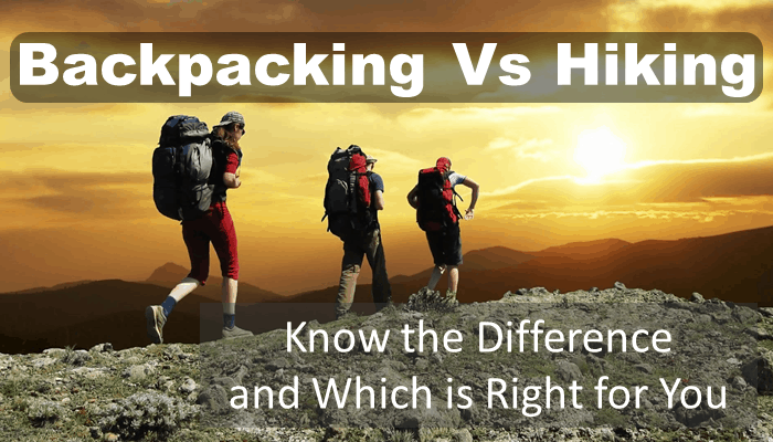 Backpacking Vs Hiking: Know the Difference and Which is Right for You