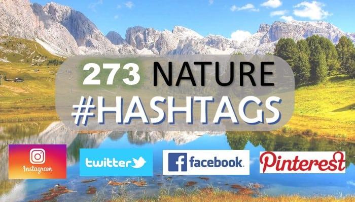273 Nature Hashtags for Instagram, Twitter, Facebook, or Pinterest
