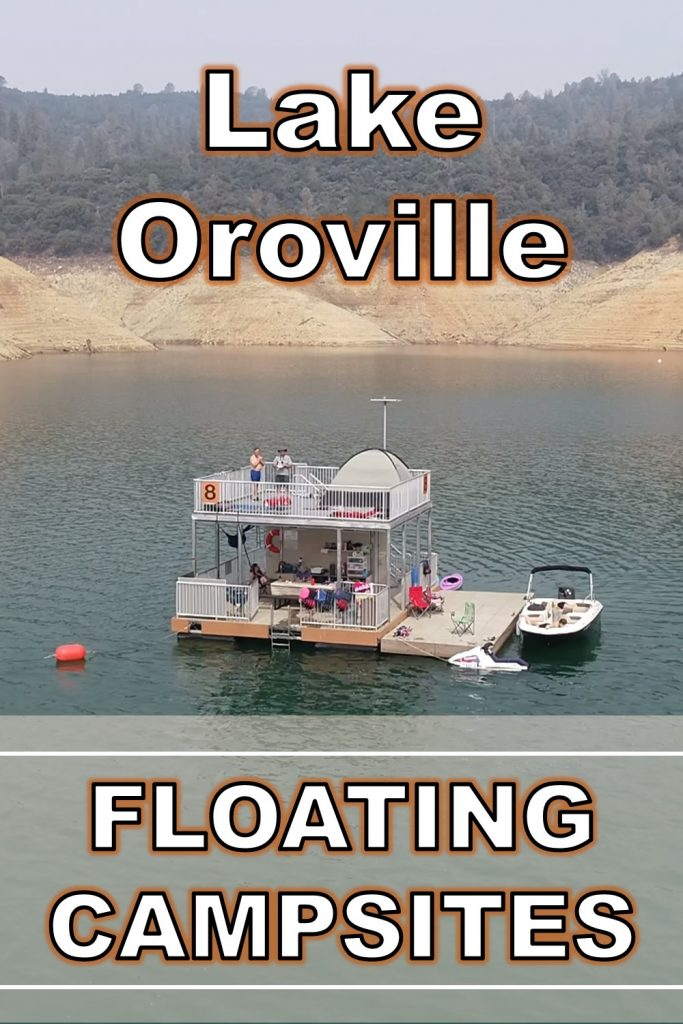 Lake Oroville Floating Campsites are a must see