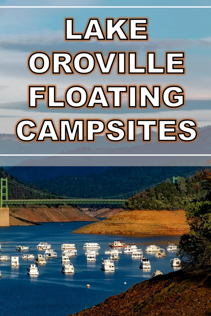Lake Oroville has Floating Campsites