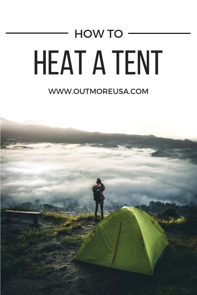 How to Heat a Tent | 9 Safe and Efficient Ways