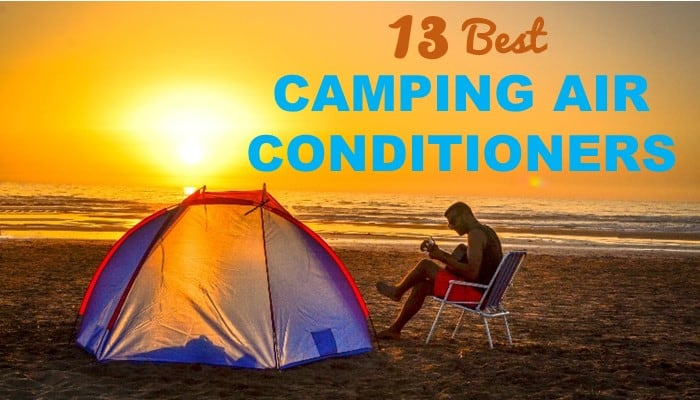 13 Best Camping Air Conditioners and Complete Buying Guide
