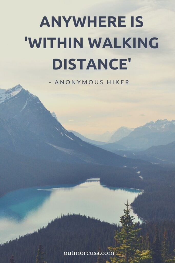 """Anywhere is 'within walking distance'."" - Anonymous Hiking quotes 