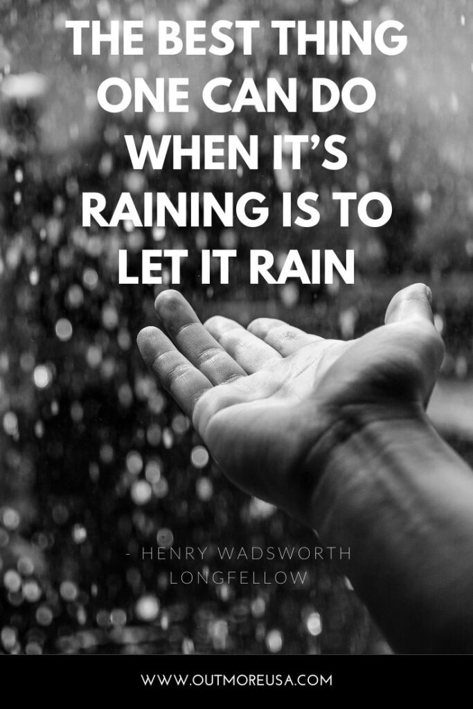 """The best thing one can do when it's raining is to let it rain."" - Henry Wadsworth Longfellow quotes 