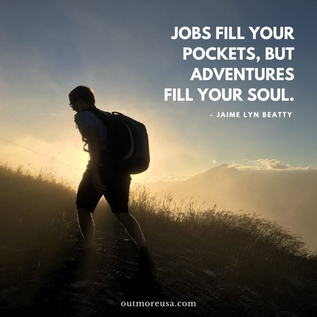 """Jobs fill your pockets, but adventures fill your soul."" - Jaime Lyn Beatty quotes 