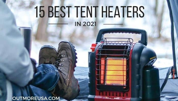 15 Best Tent Heaters in 2021 at outmoreusa.com
