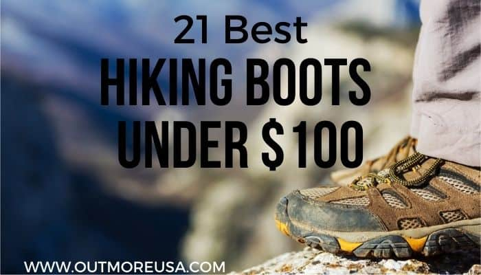 21 Best Hiking Boots Under 100 Dollars