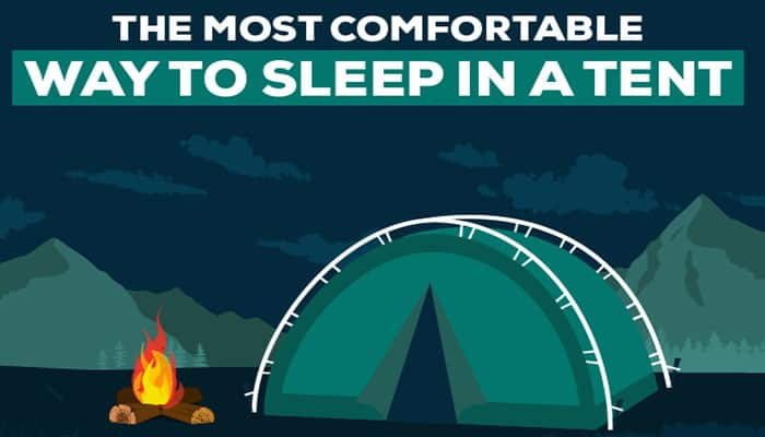 The Most Comfortable Way to Sleep in a Tent